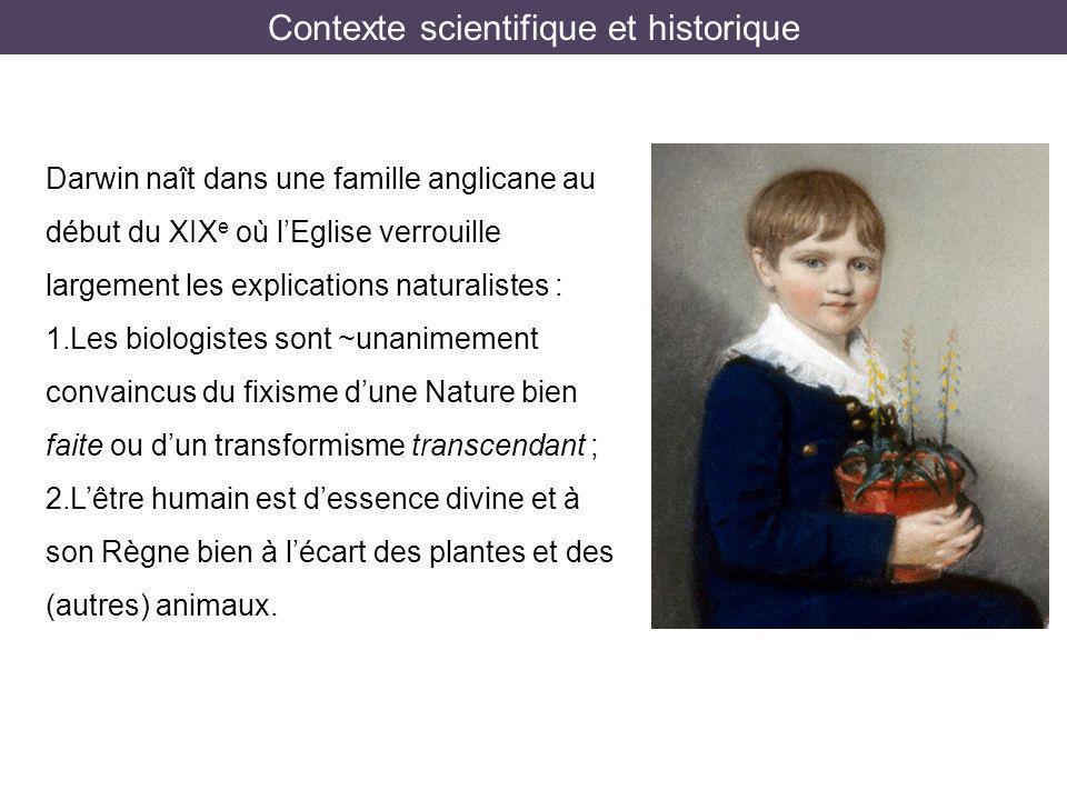 Darwin naît dans une famille anglicane au début du XIX e où lEglise verrouille largement les explications naturalistes : 1. Les biologistes sont ~unan