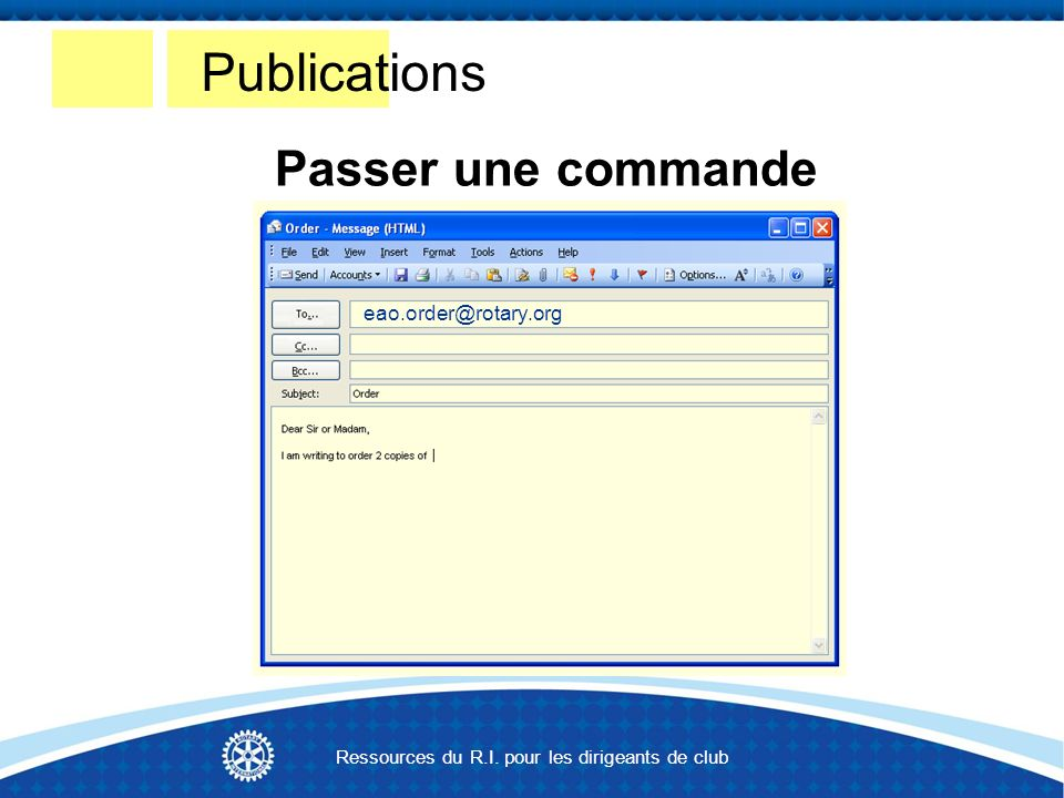 eao.order@rotary.org Publications Passer une commande Ressources du R.I.
