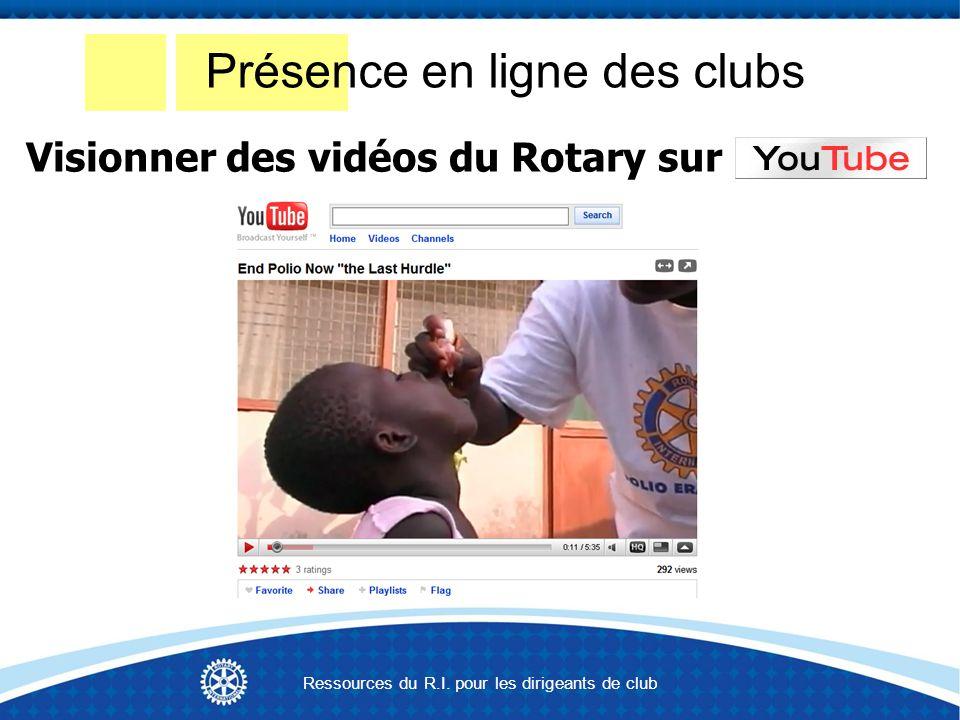 Présence en ligne des clubs Visionner des vidéos du Rotary sur Ressources du R.I.