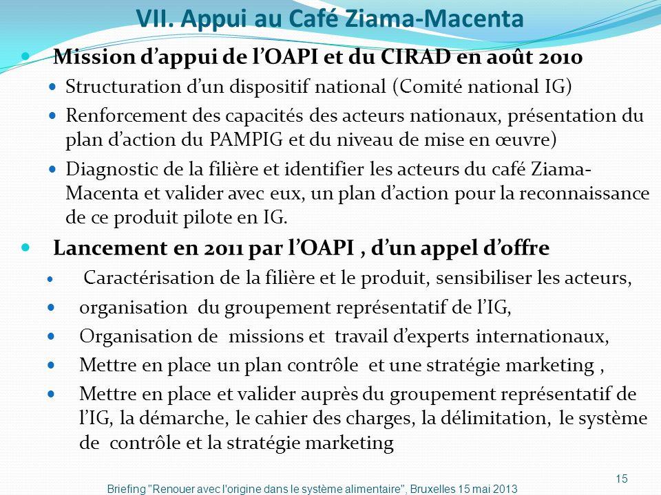 VII. Appui au Café Ziama-Macenta Mission dappui de lOAPI et du CIRAD en août 2010 Structuration dun dispositif national (Comité national IG) Renforcem