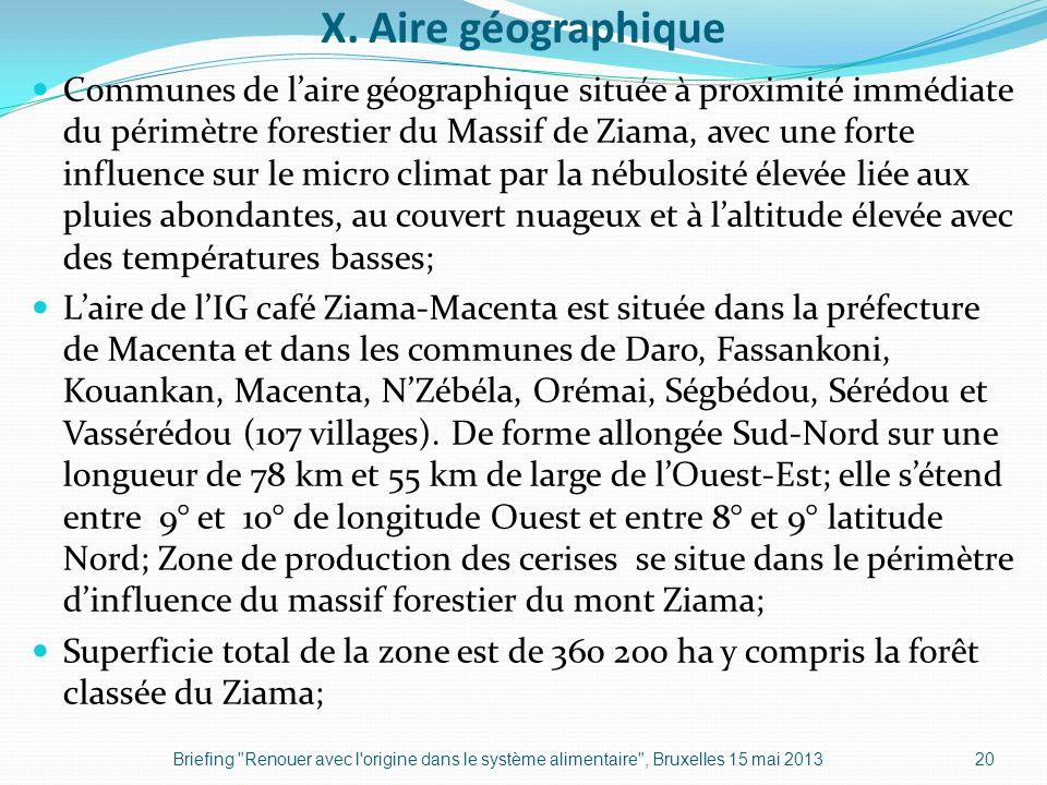 X. Aire géographique Communes de laire géographique située à proximité immédiate du périmètre forestier du Massif de Ziama, avec une forte influence s