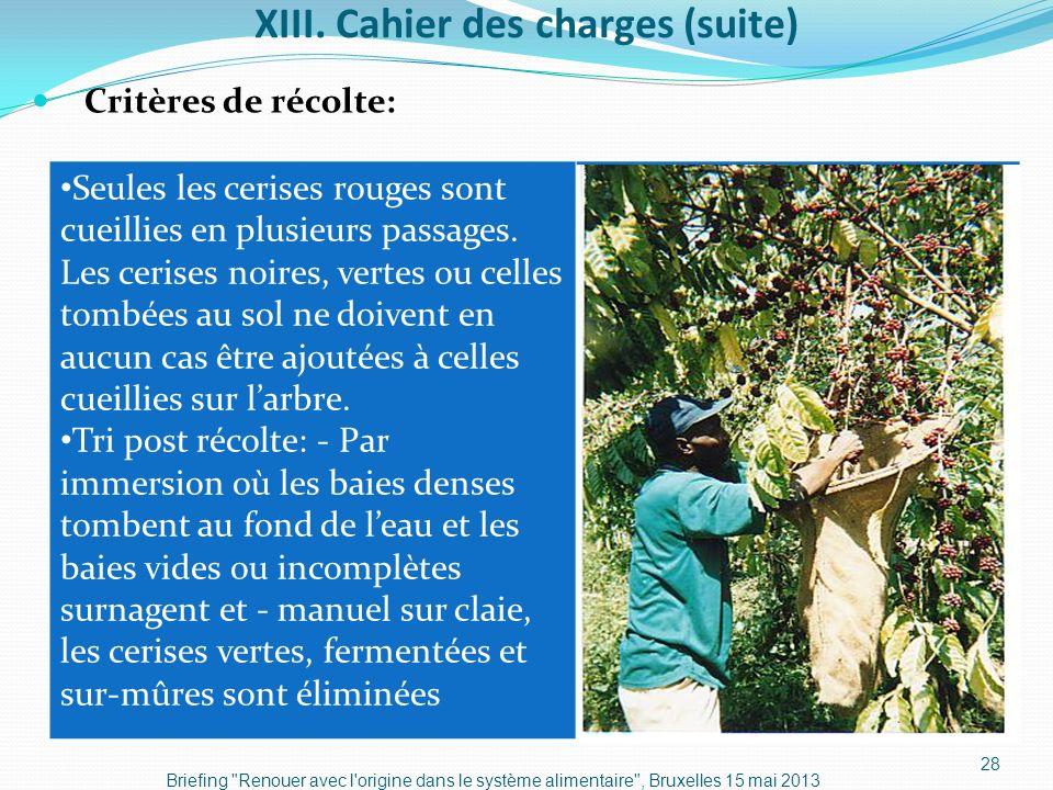 XIII. Cahier des charges (suite) Critères de récolte: Briefing