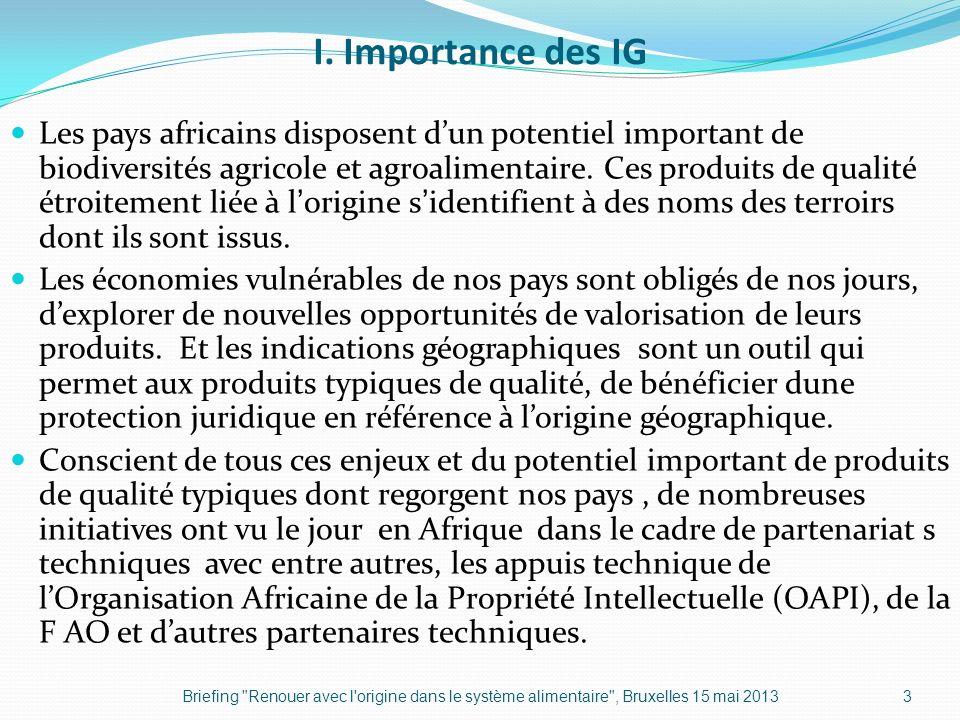 I. Importance des IG Les pays africains disposent dun potentiel important de biodiversités agricole et agroalimentaire. Ces produits de qualité étroit