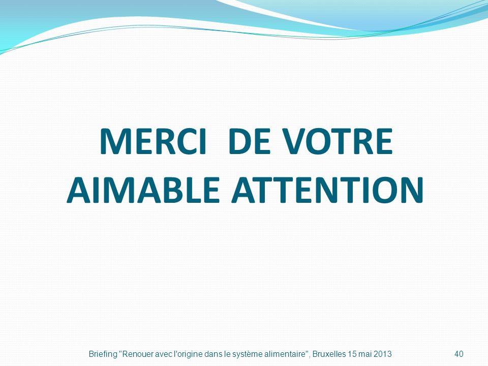 MERCI DE VOTRE AIMABLE ATTENTION Briefing