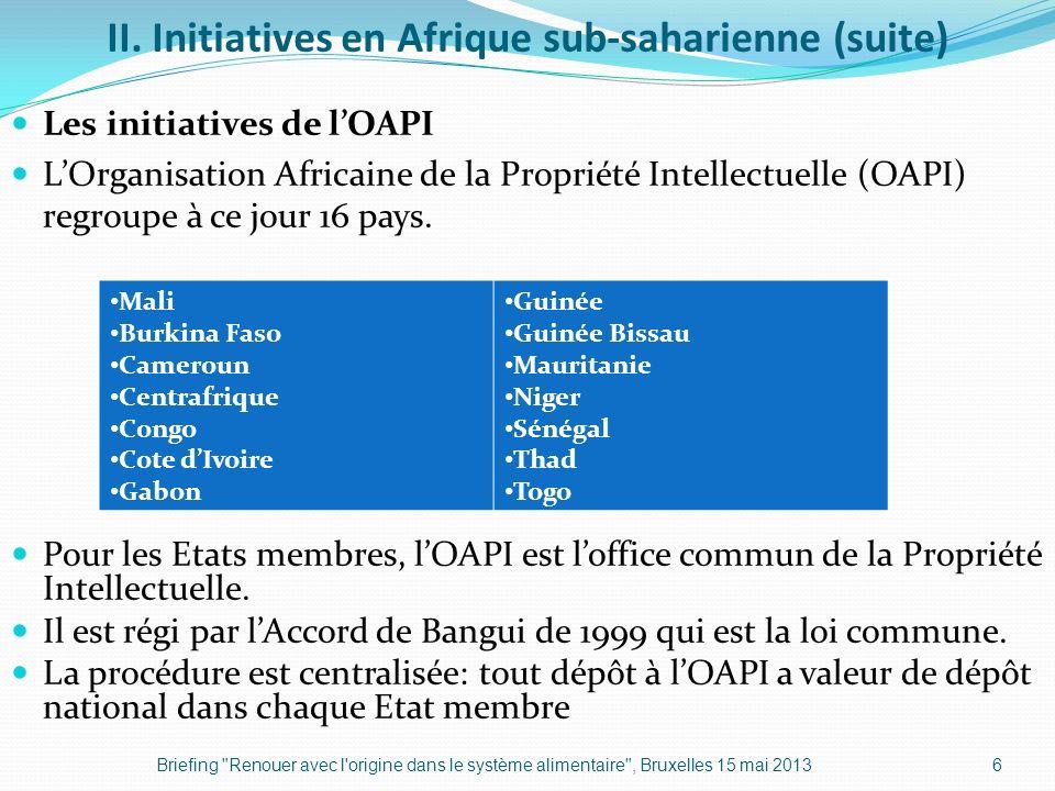 II. Initiatives en Afrique sub-saharienne (suite) Les initiatives de lOAPI LOrganisation Africaine de la Propriété Intellectuelle (OAPI) regroupe à ce