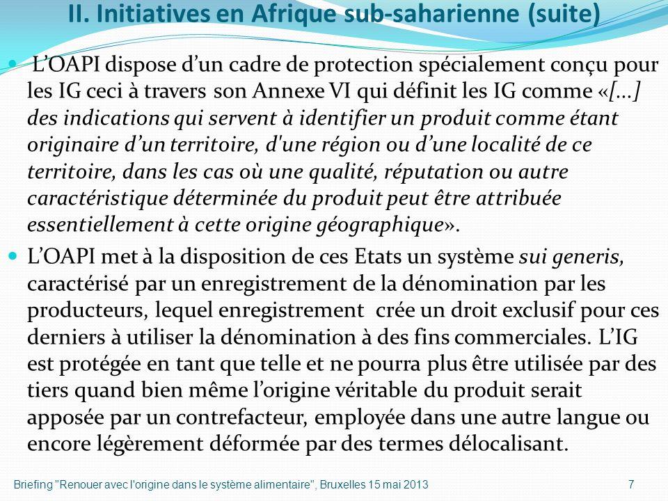 II. Initiatives en Afrique sub-saharienne (suite) LOAPI dispose dun cadre de protection spécialement conçu pour les IG ceci à travers son Annexe VI qu