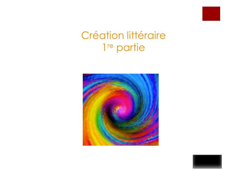Création littéraire 1 re partie