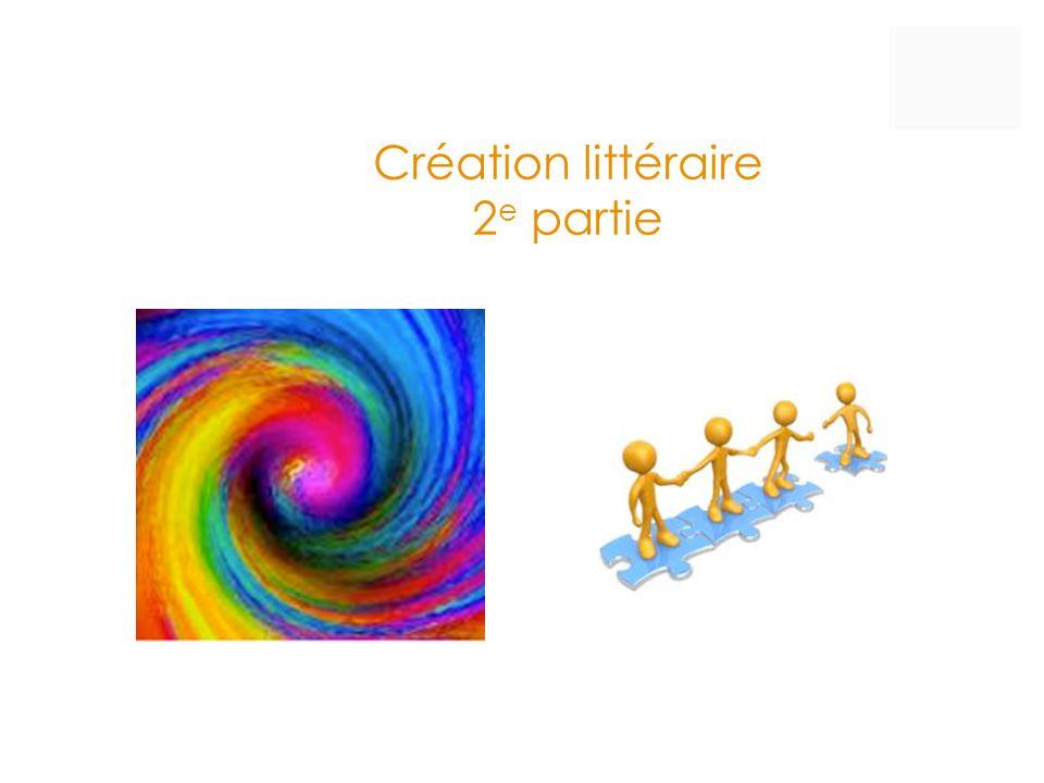 Création littéraire 2 e partie
