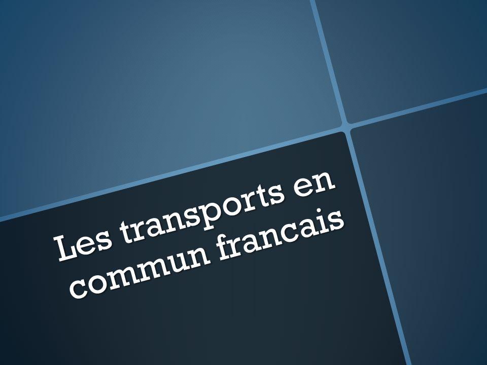 Les transports en commun En France, on utilise beaucoup les transports en commun: En France, on utilise beaucoup les transports en commun: