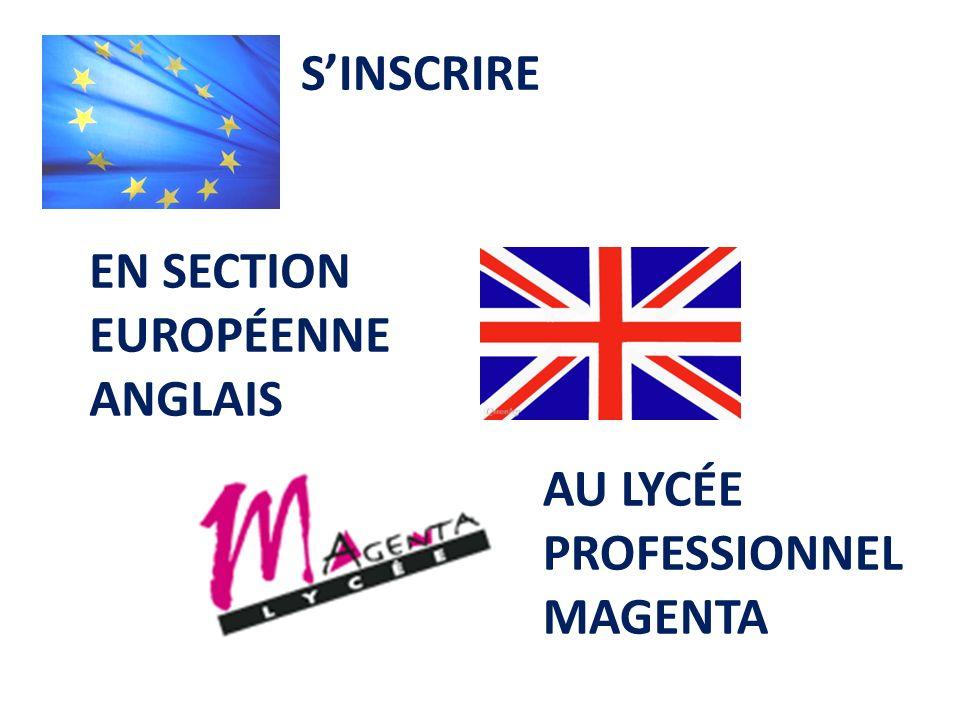 EN SECTION EUROPÉENNE ANGLAIS SINSCRIRE AU LYCÉE PROFESSIONNEL MAGENTA
