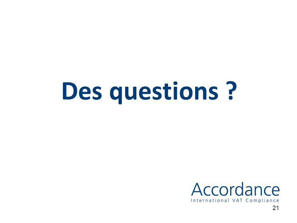 Contactez nous pour avoir votre première étude gratuite Delphine Feuillade Directrice Principale du Développment +33 (0) 17076 0621 Delphine.feuillade@accordancevat.com www.accordancevat.fr 20