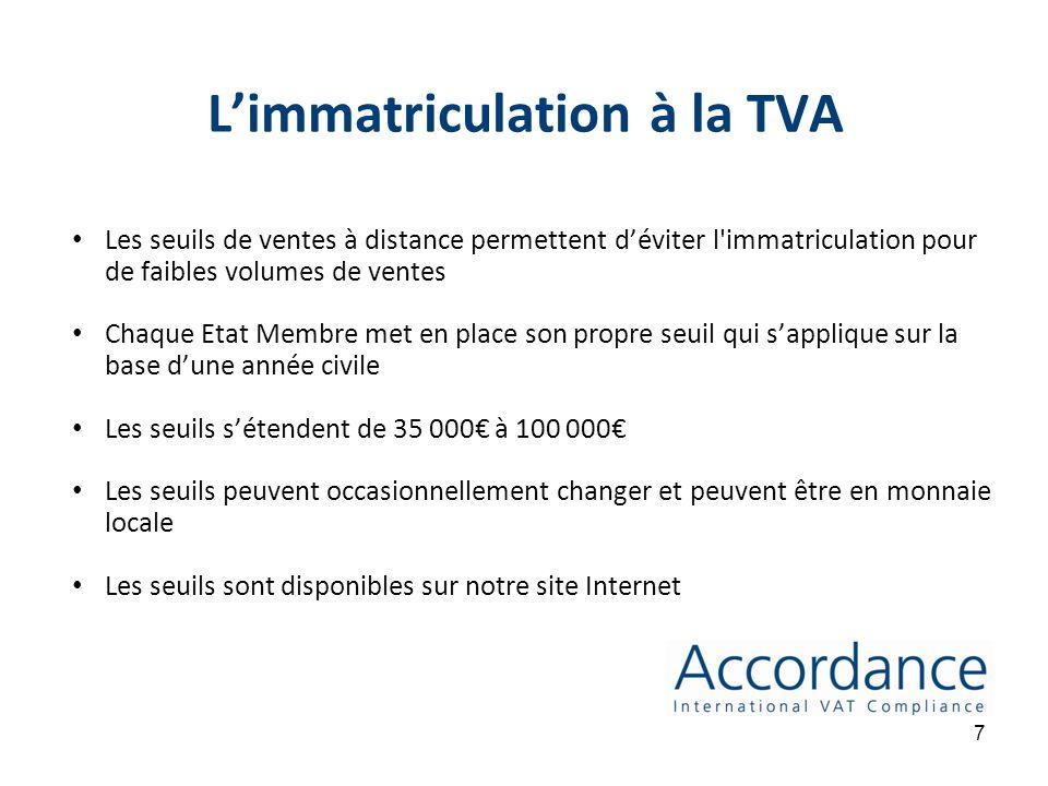 6 1. Quand dois-je effectuer limmatriculation à la TVA dans les Etats Membres