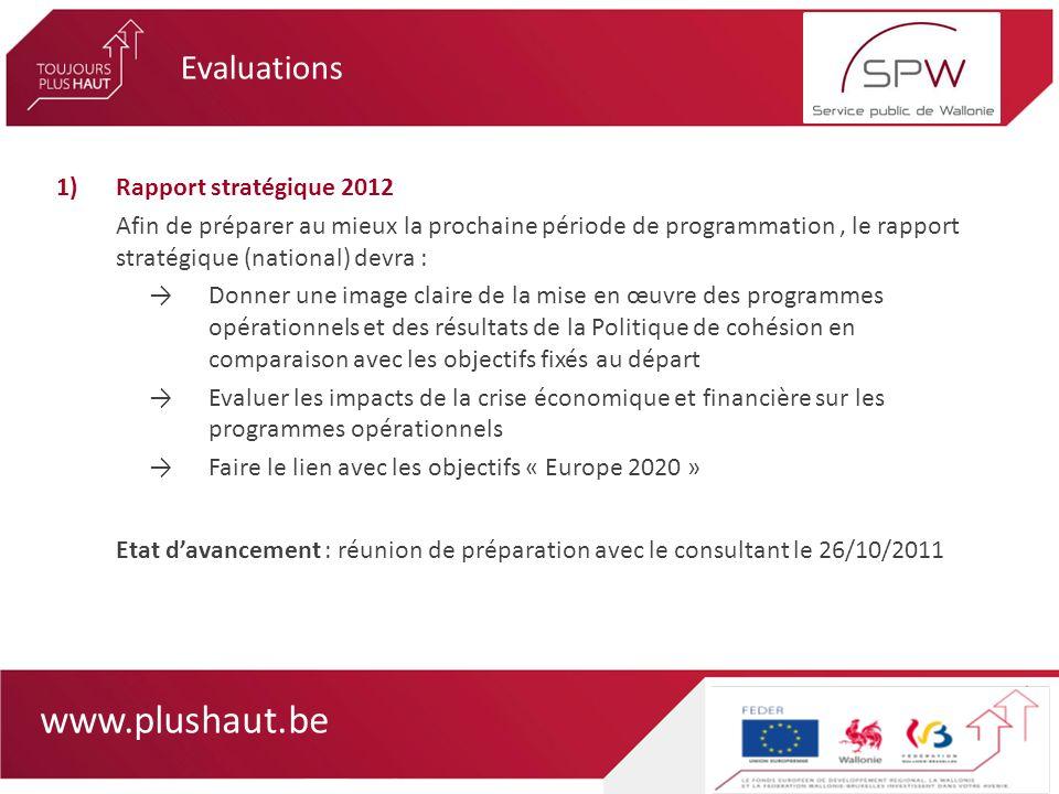 www.plushaut.be 1)Rapport stratégique 2012 Afin de préparer au mieux la prochaine période de programmation, le rapport stratégique (national) devra :