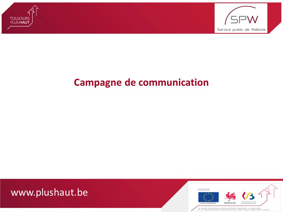 www.plushaut.be Campagne de communication