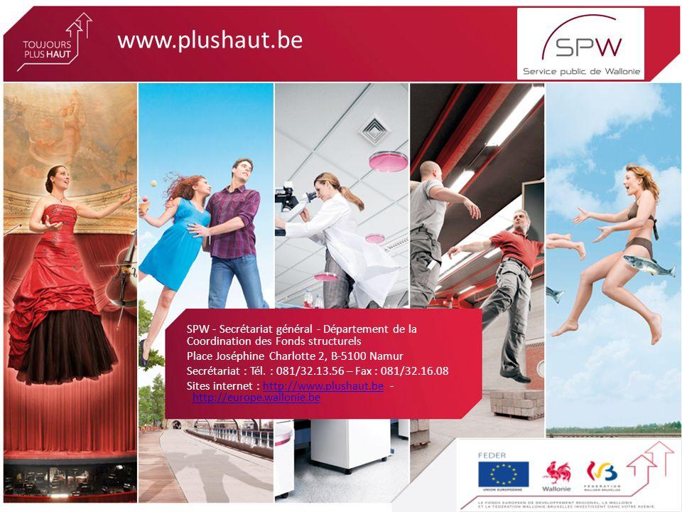 www.plushaut.be SPW - Secrétariat général - Département de la Coordination des Fonds structurels Place Joséphine Charlotte 2, B-5100 Namur Secrétariat