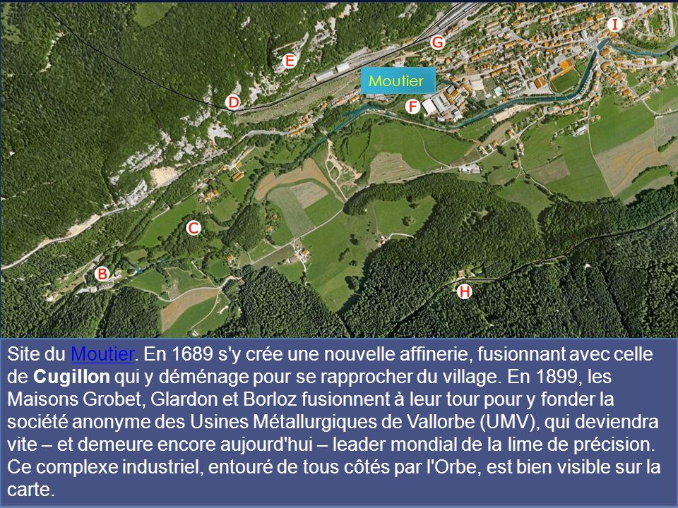 Site du Moutier. En 1689 s'y crée une nouvelle affinerie, fusionnant avec celle de Cugillon qui y déménage pour se rapprocher du village. En 1899, les