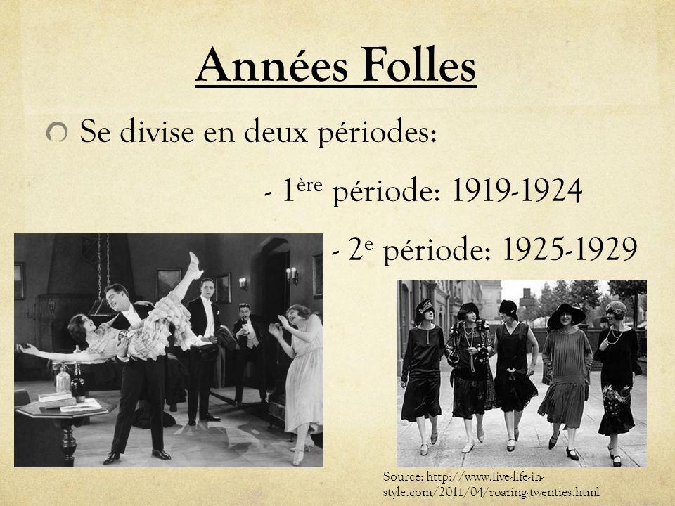 Années Folles Se divise en deux périodes: - 1 ère période: 1919-1924 - - 2 e période: 1925-1929 Source: http://www.live-life-in- style.com/2011/04/roa