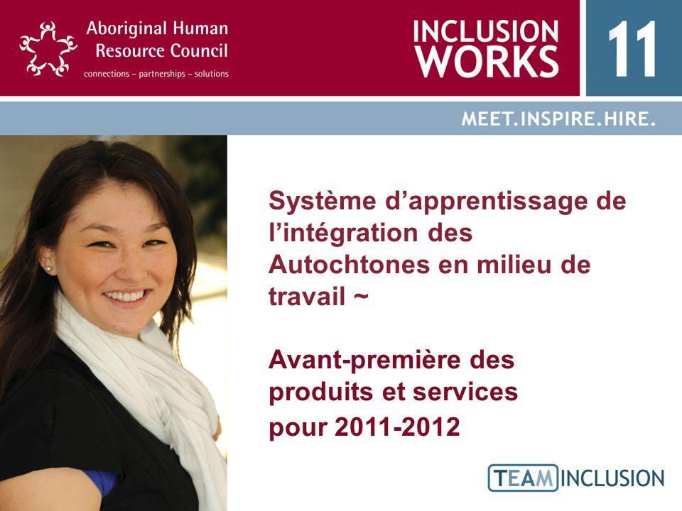 Système dapprentissage de lintégration des Autochtones en milieu de travail ~ Avant-première des produits et services pour 2011-2012
