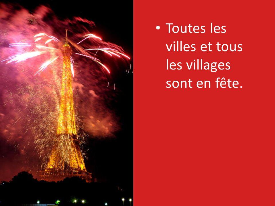 Toutes les villes et tous les villages sont en fête.