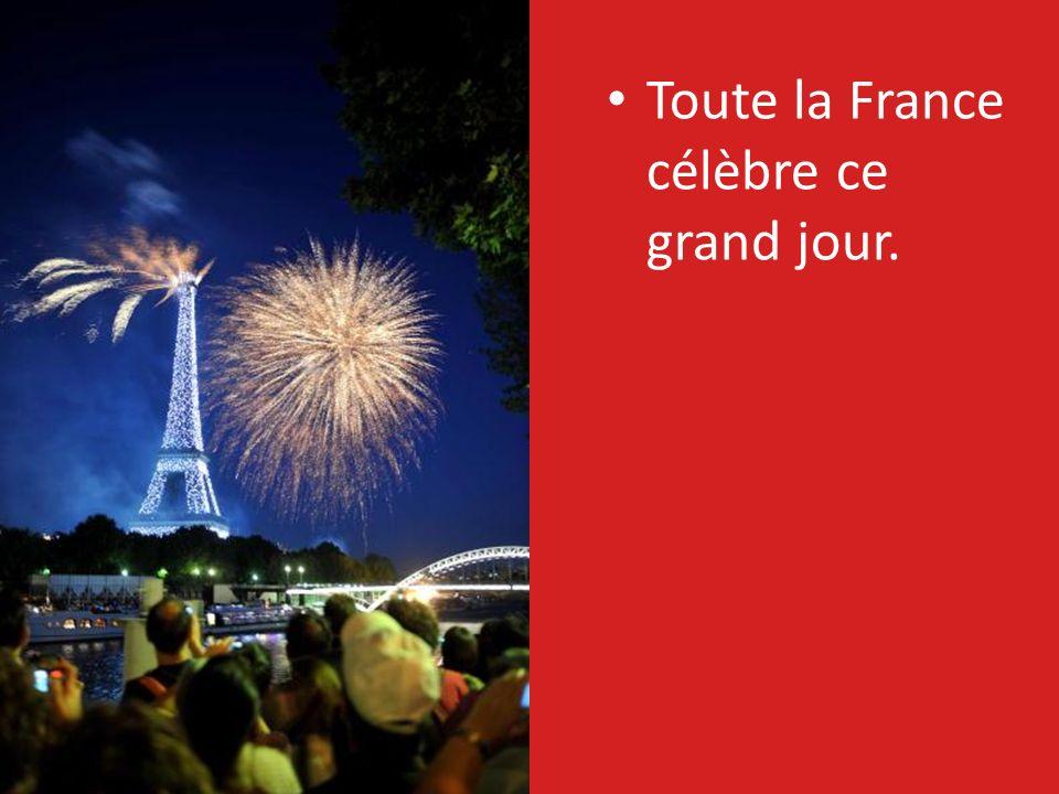 Toute la France célèbre ce grand jour.