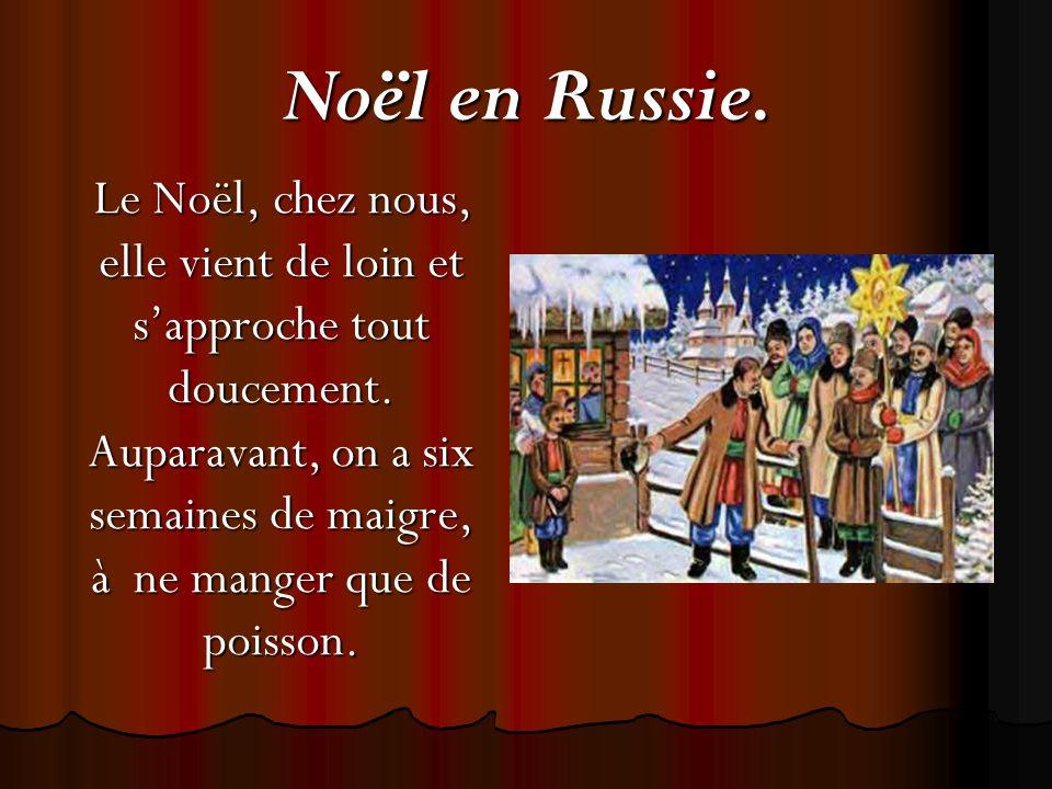 Noël en Russie. Le Noël, chez nous, elle vient de loin et sapproche tout doucement.