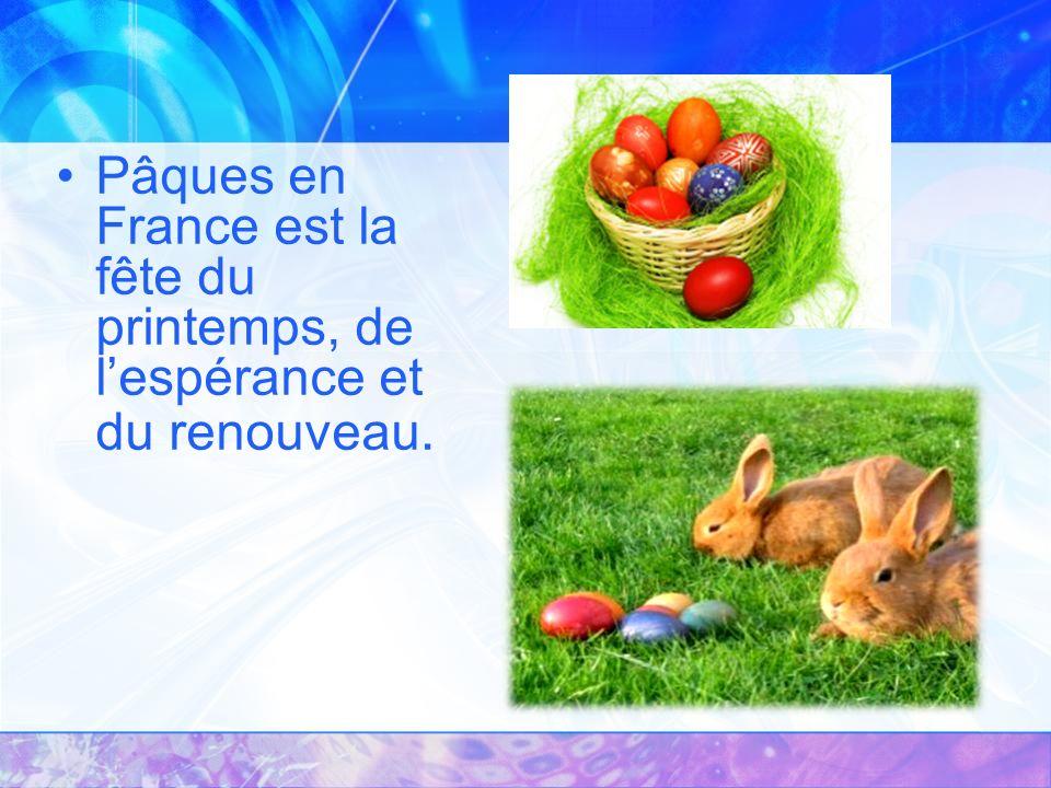 Pâques en France est la fête du printemps, de lespérance et du renouveau.