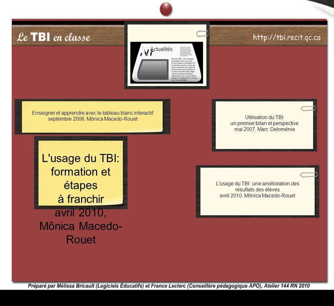 Enseigner et apprendre avec le tableau blanc interactif septembre 2006, Mônica Macedo-Rouet Utilisation du TBI: un premier bilan et perspective mai 20