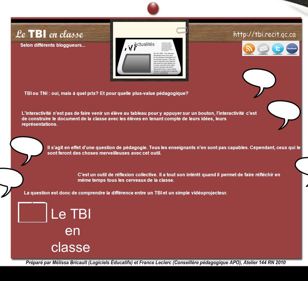 TBI ou TNI : oui, mais à quel prix? Et pour quelle plus-value pédagogique? Selon différents bloggueurs... L'interactivité n'est pas de faire venir un
