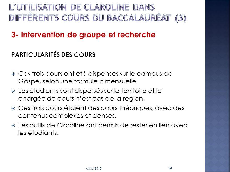3- Intervention de groupe et recherche PARTICULARITÉS DES COURS Ces trois cours ont été dispensés sur le campus de Gaspé, selon une formule bimensuell