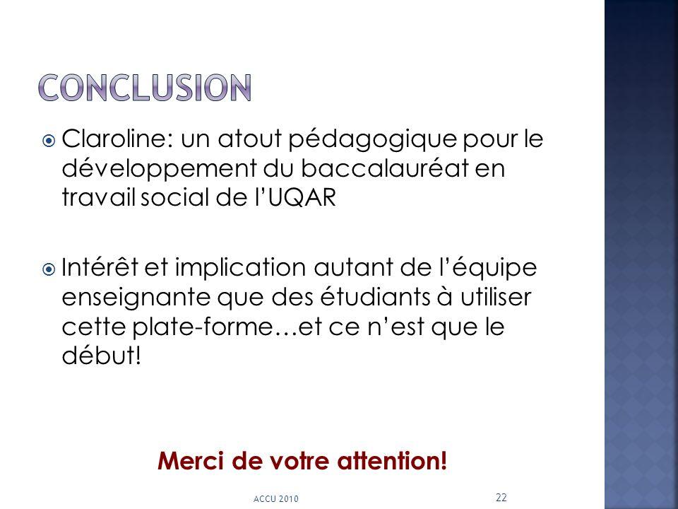 Claroline: un atout pédagogique pour le développement du baccalauréat en travail social de lUQAR Intérêt et implication autant de léquipe enseignante