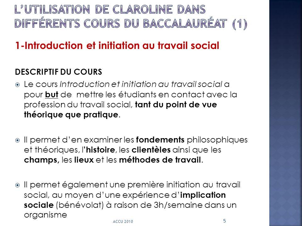1-Introduction et initiation au travail social DESCRIPTIF DU COURS Le cours Introduction et initiation au travail social a pour but de mettre les étud