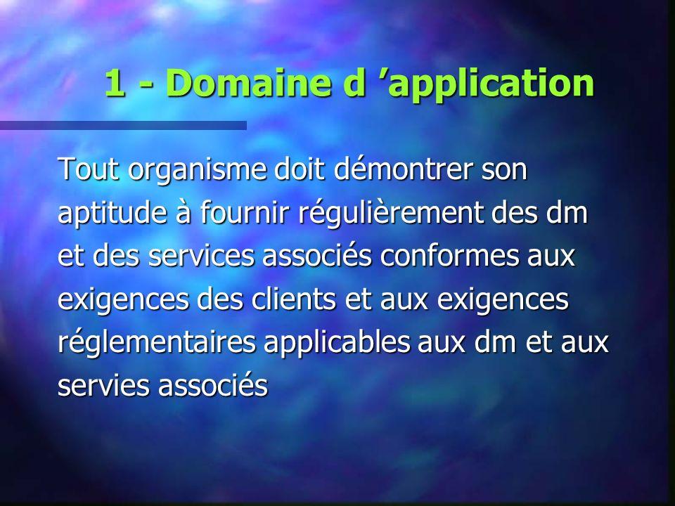2 - 3 Références, termes et définitions Chaîne d approvisionnement : Fournisseur organisme client (anciennement sous contractant) produit = service
