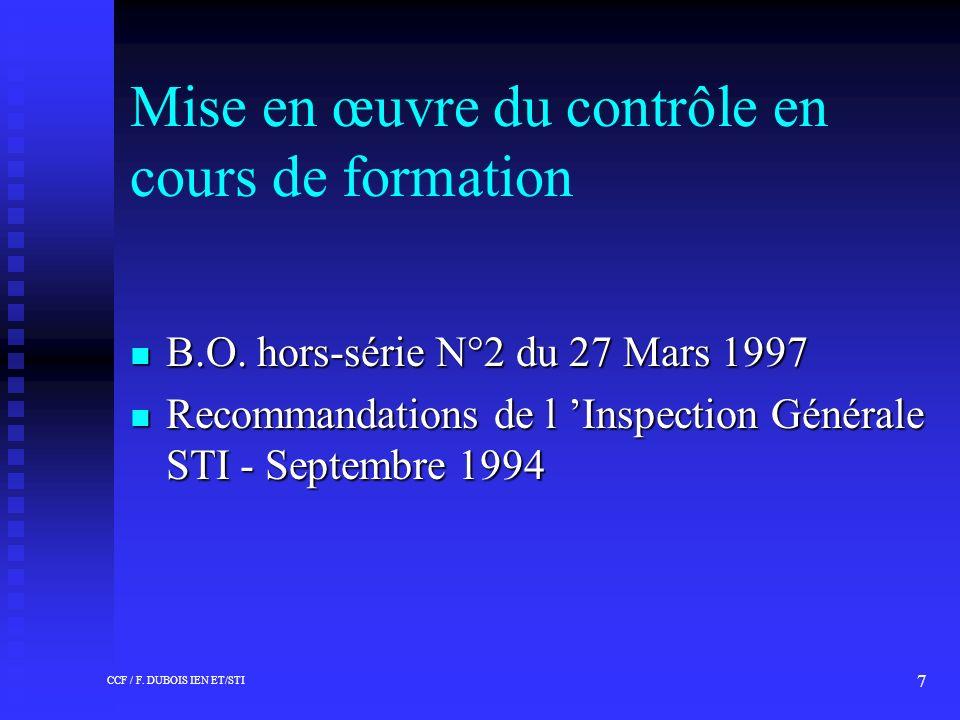 CCF / F. DUBOIS IEN ET/STI 7 Mise en œuvre du contrôle en cours de formation n B.O.