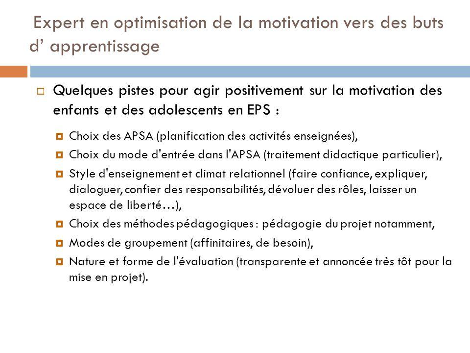 Expert en optimisation de la motivation vers des buts d apprentissage Quelques pistes pour agir positivement sur la motivation des enfants et des adol