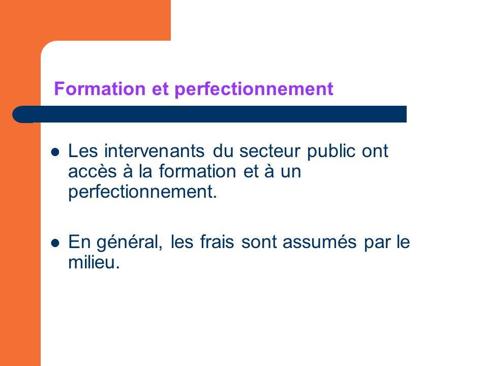 Formation et perfectionnement Les intervenants du secteur public ont accès à la formation et à un perfectionnement.