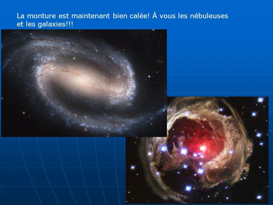 La monture est maintenant bien calée! À vous les nébuleuses et les galaxies!!!