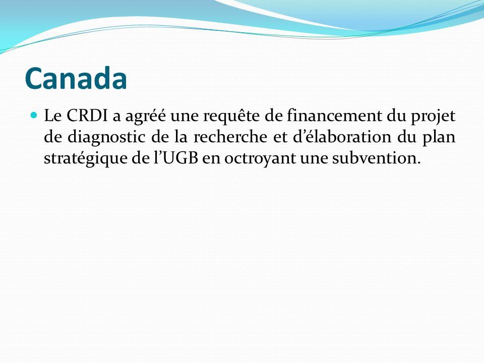 Canada Le CRDI a agréé une requête de financement du projet de diagnostic de la recherche et délaboration du plan stratégique de lUGB en octroyant une
