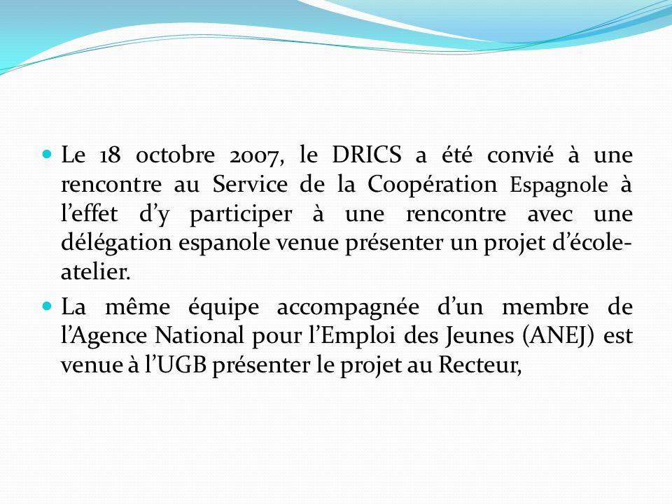 Le 18 octobre 2007, le DRICS a été convié à une rencontre au Service de la Coopération Espagnole à leffet dy participer à une rencontre avec une délég