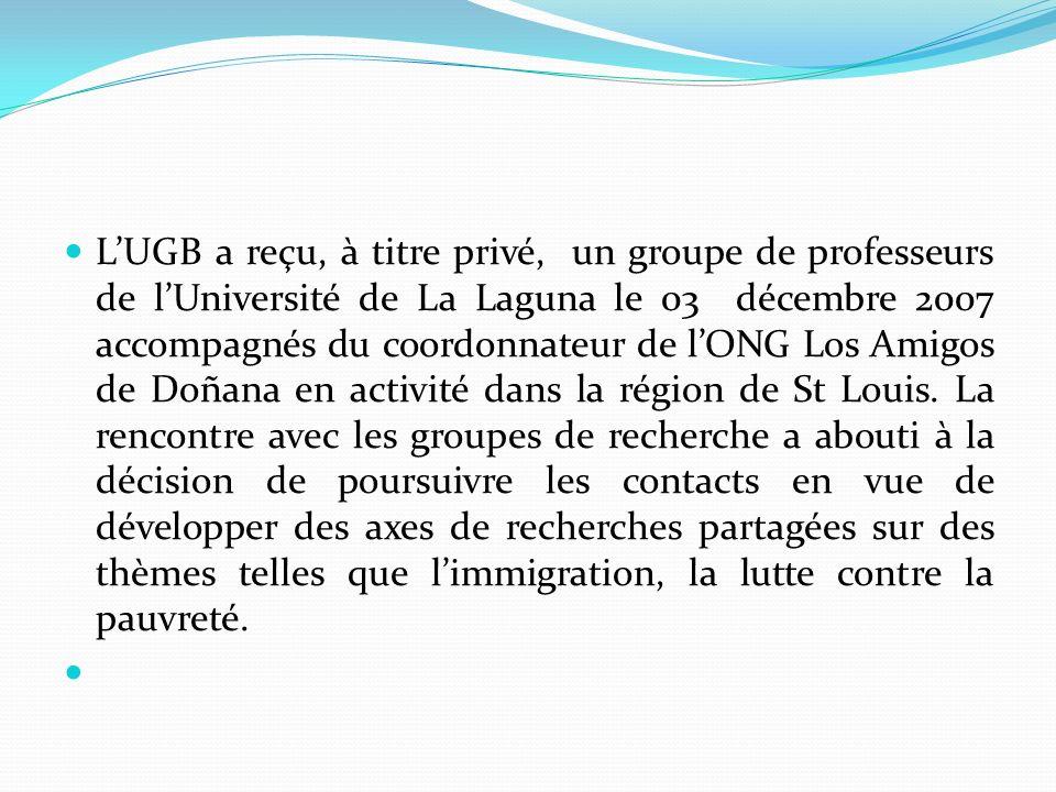 LUGB a reçu, à titre privé, un groupe de professeurs de lUniversité de La Laguna le 03 décembre 2007 accompagnés du coordonnateur de lONG Los Amigos d