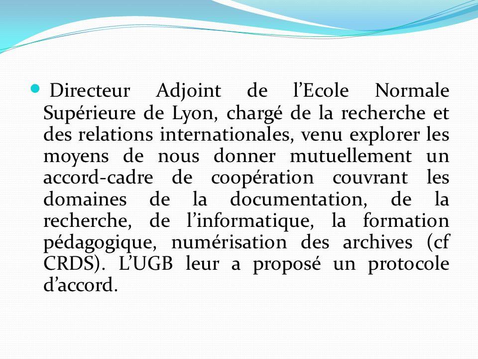 Directeur Adjoint de lEcole Normale Supérieure de Lyon, chargé de la recherche et des relations internationales, venu explorer les moyens de nous donn