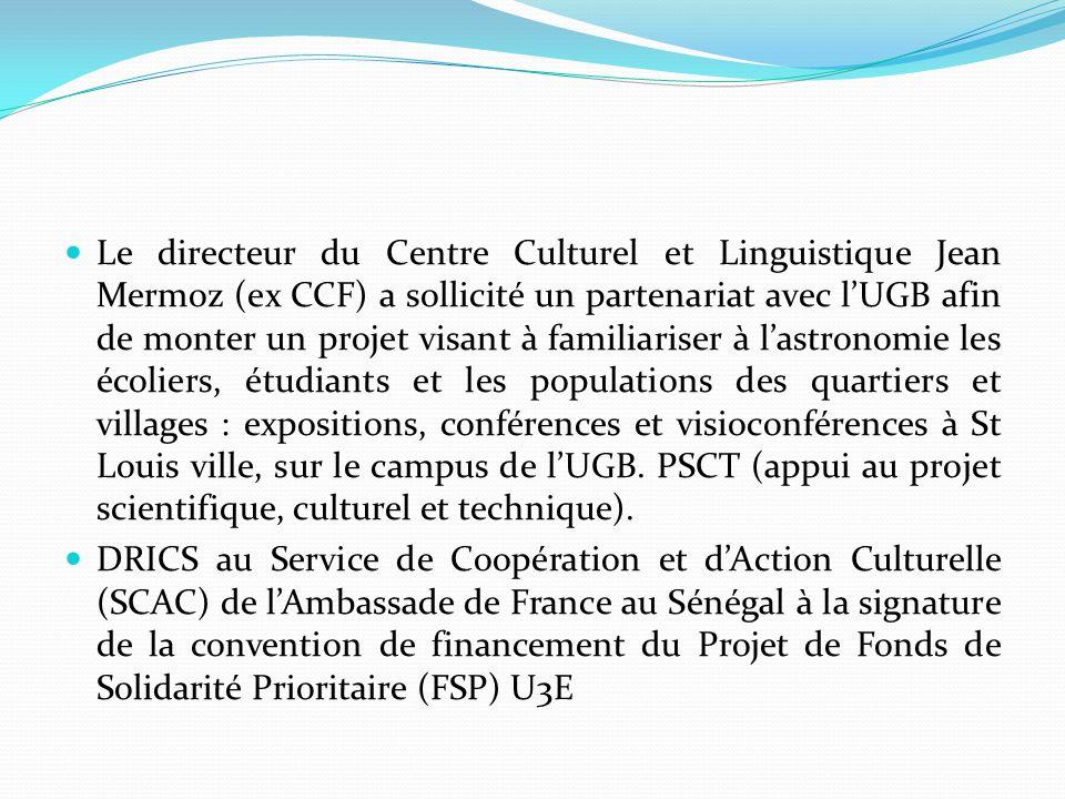 Le directeur du Centre Culturel et Linguistique Jean Mermoz (ex CCF) a sollicité un partenariat avec lUGB afin de monter un projet visant à familiaris