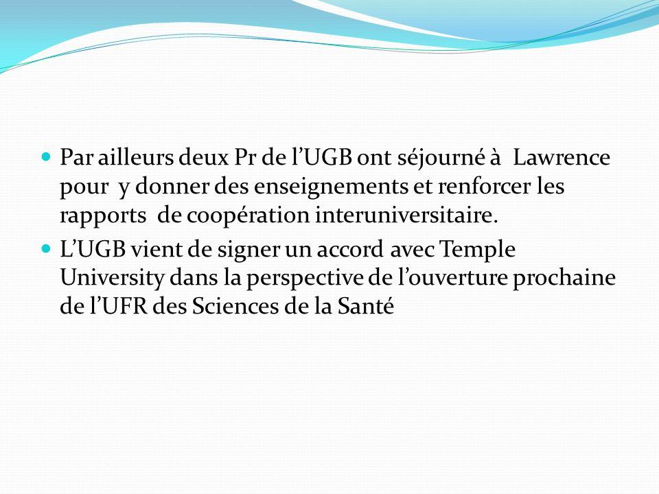 Par ailleurs deux Pr de lUGB ont séjourné à Lawrence pour y donner des enseignements et renforcer les rapports de coopération interuniversitaire. LUGB