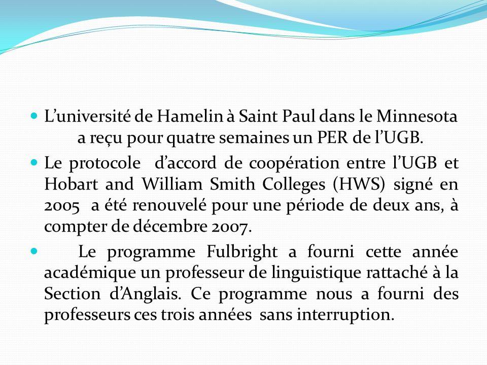 Luniversité de Hamelin à Saint Paul dans le Minnesota a reçu pour quatre semaines un PER de lUGB. Le protocole daccord de coopération entre lUGB et Ho