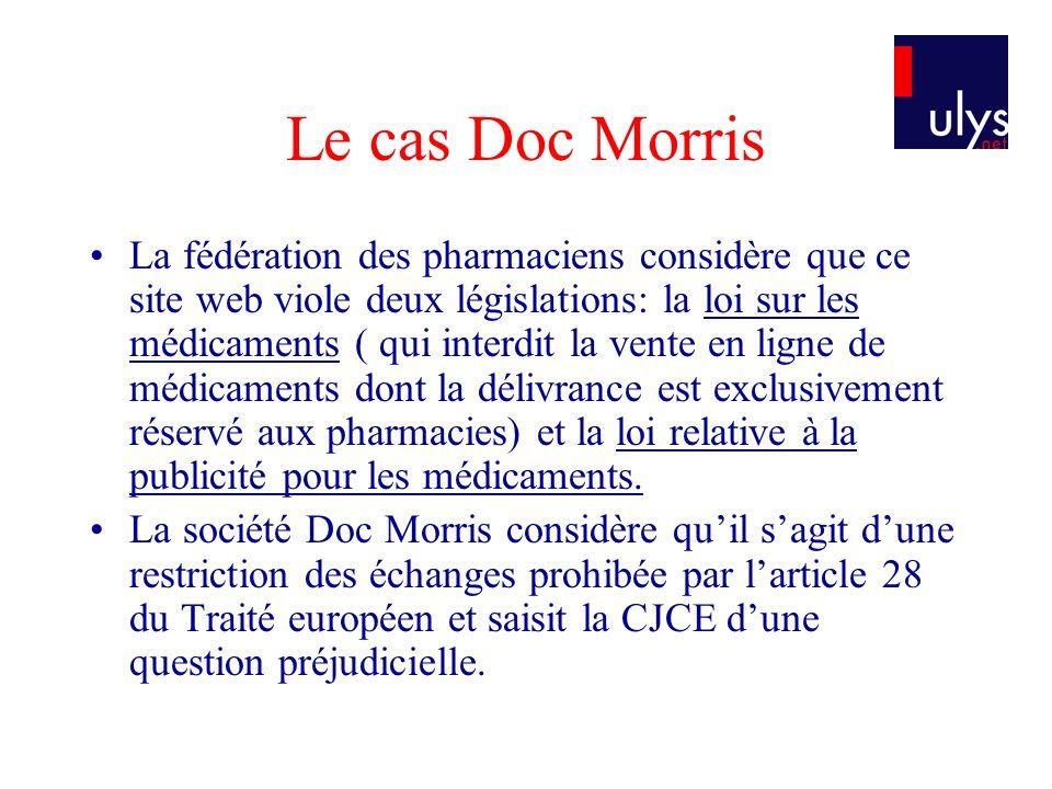 Le cas Doc Morris La fédération des pharmaciens considère que ce site web viole deux législations: la loi sur les médicaments ( qui interdit la vente