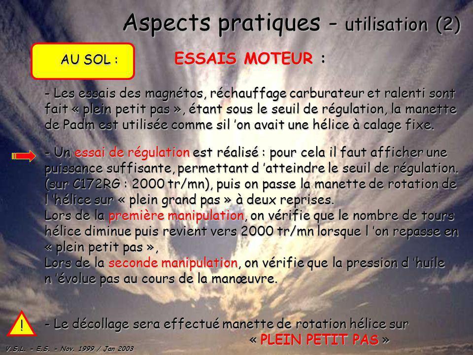 V.S.L. - E.S. - Nov. 1999 / Jan 2003 Aspects pratiques - utilisation (2) - Les essais des magnétos, réchauffage carburateur et ralenti sont fait « ple