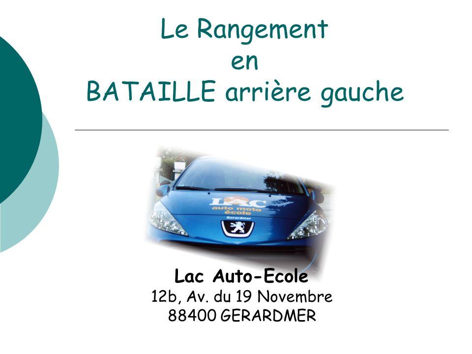 Le Rangement en BATAILLE arrière gauche Lac Auto-Ecole 12b, Av. du 19 Novembre 88400 GERARDMER