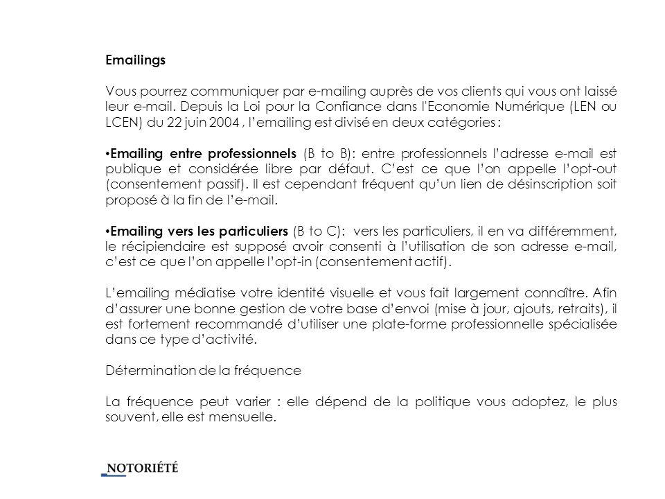 Emailings Vous pourrez communiquer par e-mailing auprès de vos clients qui vous ont laissé leur e-mail.