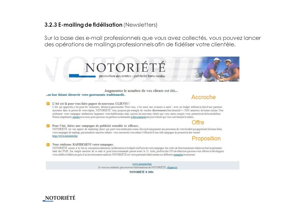 3.2.3 E-mailing de fidélisation (Newsletters) Sur la base des e-mail professionnels que vous avez collectés, vous pouvez lancer des opérations de mailings professionnels afin de fidéliser votre clientèle.