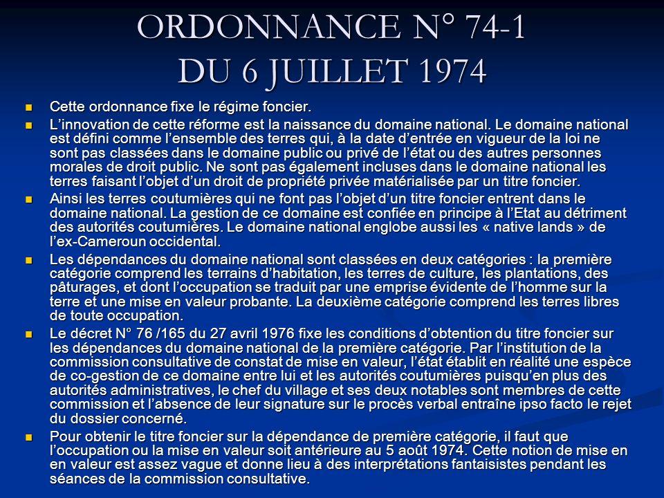 ORDONNANCE N° 74-1 DU 6 JUILLET 1974 Cette ordonnance fixe le régime foncier.