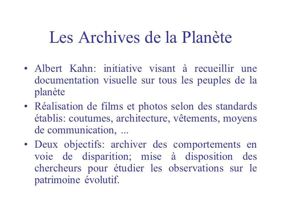 Les Archives de la Planète Albert Kahn: initiative visant à recueillir une documentation visuelle sur tous les peuples de la planète Réalisation de fi
